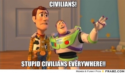 Stupid-Civilians-Everywhere.jpg